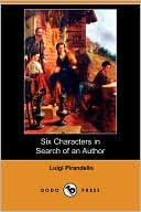 Six Characters In Search Of An Author book written by Luigi Pirandello