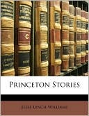Princeton Stories book written by Jesse Lynch Williams