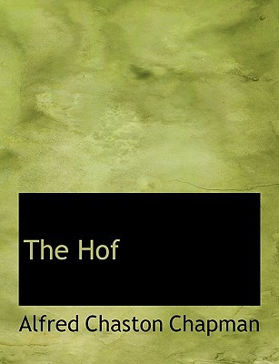 The Hof book written by Chapman, Alfred Chaston