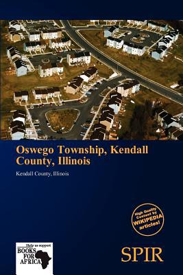 Oswego Township, Kendall County, Illinois written by Antigone Fernande