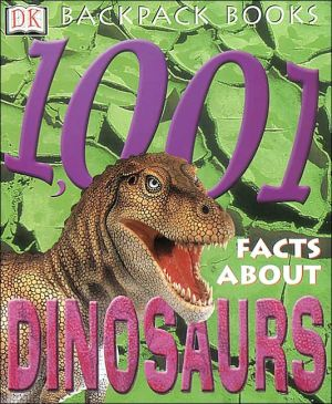 1,001 Facts about Dinosaurs book written by Neil Clark, William Lindsey, Dougal Dixon, Simon Mugford