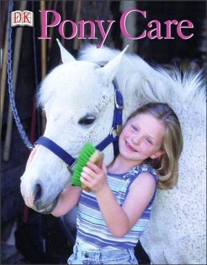 Pony Care: A Young Rider's Guide book written by Carolyn Henderson