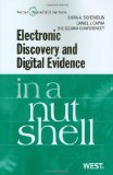 Electronic Discovery and Digital Evidence in a Nutshell book written by Shira A. Scheindlin