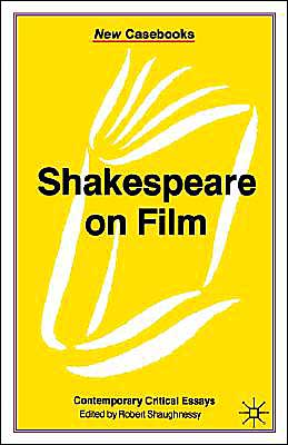Shakespeare On Film book written by Robert Shaughnessy