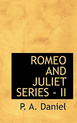 Romeo and Juliet Series - II book written by Daniel, P. A.