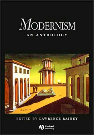 Modernism: An Anthology written by Lawrence Rainey