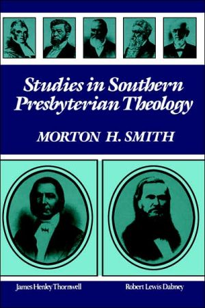 Studies In Southern Presbyterian Theology book written by Morton H Smith