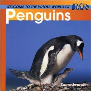 Welcome to the World of Penguins book written by Diane Swanson