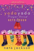 The Yada Yada Prayer Group Gets Tough (Yada Yada Prayer Group Series #4), Vol. 4 book written by Neta Jackson