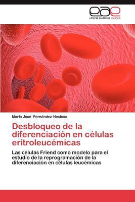 Desbloqueo de La Diferenciaci N En C Lulas Eritroleuc Micas written by