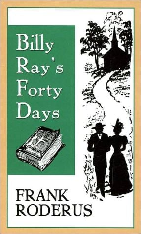 Billy Ray's Forty Days book written by Frank Roderus