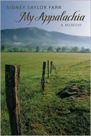 My Appalachia: A Memoir book written by Sidney Saylor Farr