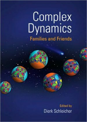 Complex Dynamics: Families and Friends book written by Dierk Schleicher