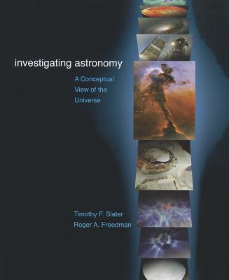 Investigating Astronomy written by Timothy F. Slater