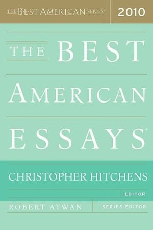 The Best American Essays book written by Christopher Hitchens