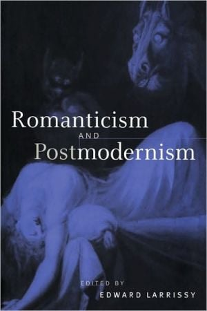 Romanticism and Postmodernism book written by Edward Larrissy