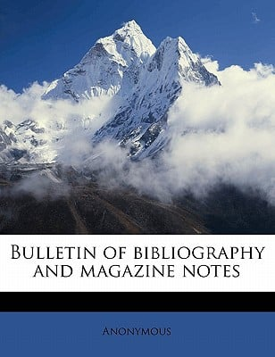 Bulletin of Bibliography and Magazine Notes written by Anonymous