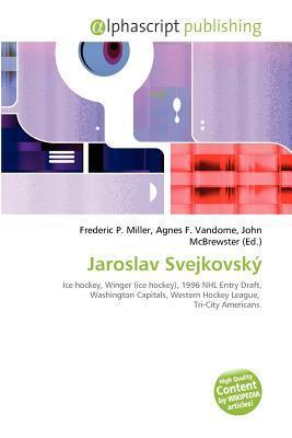 Jaroslav Svejkovsk written by Frederic P. Miller