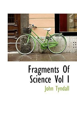 Fragments Of Science Vol I book written by John Tyndall