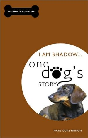 I Am Shadow... One Dog's Story book written by Mavis Duke Hinton