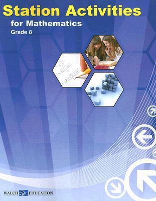 Station Activities for Mathematics, Grade 8 written by Walch