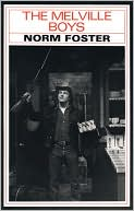 The Melville Boys book written by Norm Foster