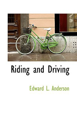 Riding and Driving book written by Anderson, Edward L.