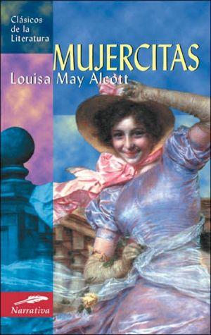 Mujercitas (Little Women) book written by Louisa May Alcott