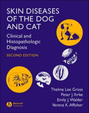 Skin Diseases of the Dog and Cat: Clinical and Histopathologic Diagnosis book written by Thelma Lee Gross