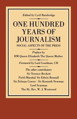 One hundred years of journalism written by Cyril Bainbridge; foreword by Lord Goodman