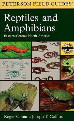 A Field Guide to Reptiles and Amphibians: Eastern and Central North America book written by Joseph T. Collins