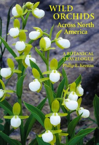 Wild orchids across North America written by Philip E. Keenan