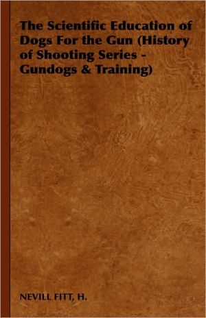 Scientific Education of Dogs for The book written by H. Nevill Fitt