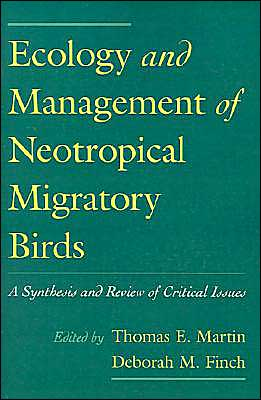 Ecology and Management of Neotropical Migratory Birds: A Synthesis and Review of Critical Issues book written by Thomas E. Martin