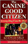 The Canine Good Citizen: Every Dog Can Be One book written by Jack Volhard
