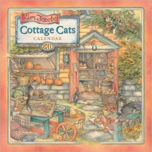 2011 Cottage Cats By Kim Jacobs Wall Calendar book written by Kim Jacobs