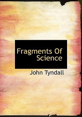 Fragments Of Science book written by John Tyndall