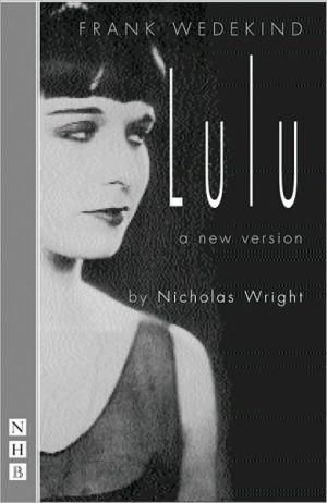 Lulu, Vol. 1 book written by Frank Wedekind