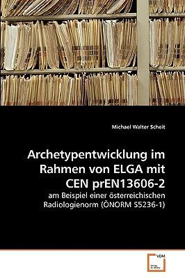 Archetypentwicklung Im Rahmen Von Elga Mit Cen Pren13606-2 written by Scheit, Michael Walter