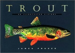 Trout: An Illustrated History book written by James Prosek