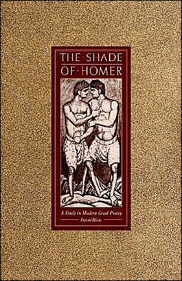 The Shade of Homer: A Study in Modern Greek Poetry book written by David Ricks