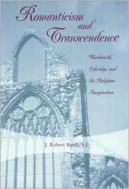 Romanticism and Transcendence: Wordsworth, Coleridge, and the Religious Imagination book written by J. Robert Barth