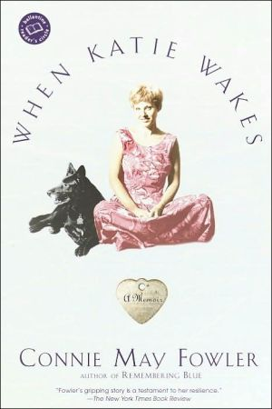 When Katie Wakes written by Connie May Fowler