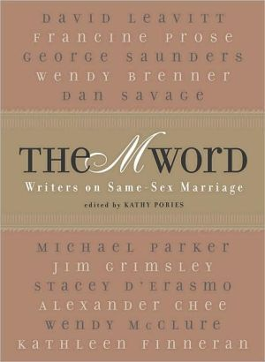 "The ""M"" Word: Writers on Same-Sex Marriage book written by Kathy Pories"
