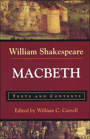Macbeth: Texts and Contexts (Bedford Shakespeare Series) book written by William Shakespeare