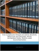 The Complete Poems Of John Milton book written by John Milton