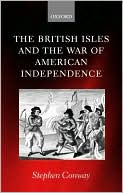 The British Isles and the War of American Independence book written by Stephen Conway