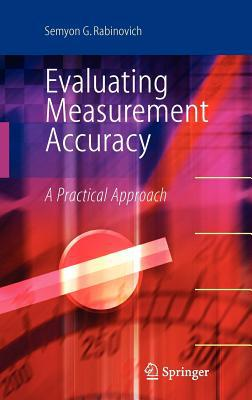 Evaluating Measurement Accuracy: A Practical Approach written by Rabinovich, Semyon G.