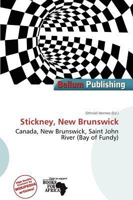 Stickney, New Brunswick written by Othniel Hermes