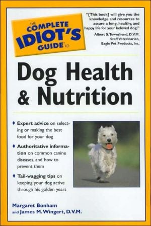 Dog Health and Nutrition book written by Margaret H. Bonham, Jim Wingert